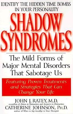 Shadow Syndromes By Ratey, John J./ Johnson, Catherine