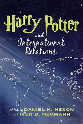 Harry Potter And International Relations By Nexon, Daniel H. (EDT)/ Neumann, Iver B. (EDT)